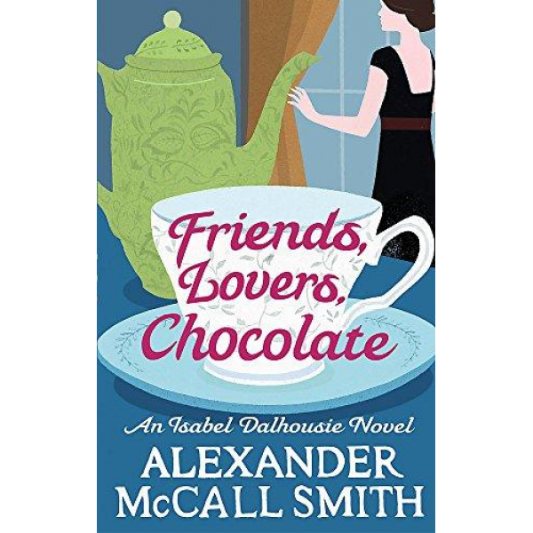 Alexander McCall Smith | Friends, Lovers, Chocolate 1