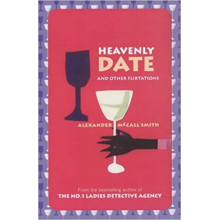 Alexander McCall Smith | Heavenly Date And Other Flirtations