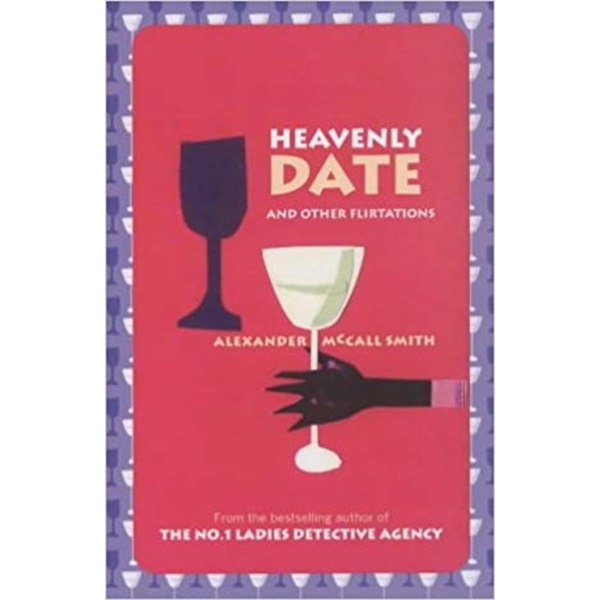 Alexander McCall Smith   Heavenly Date And Other Flirtations 1