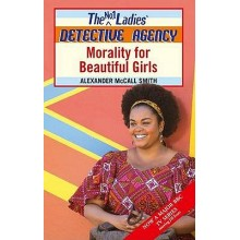 Alexander McCall Smith | Morality for Beautiful Girls