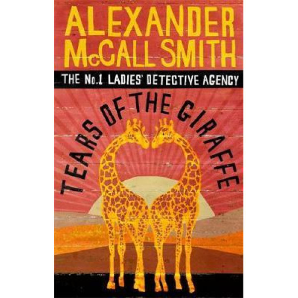Alexander McCall Smith | Tears Of The Giraffe 1