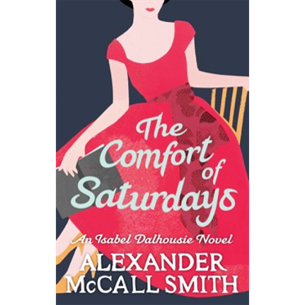 Alexander McCall Smith | The Comfort Of Saturdays 1