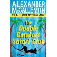 Alexander McCall Smith | The Double Comfort Safari Club