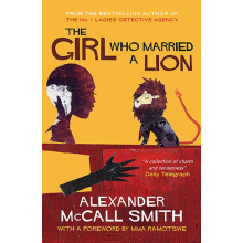 Alexander McCall Smith | The girl who married a lion