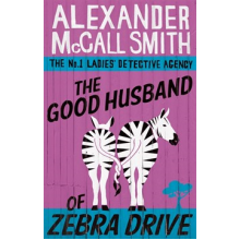 Alexander McCall Smith | The Good Husband Of Zebra Drive