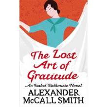 Alexander McCall Smith | The Lost Art Of Gratitude