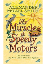 Alexander McCall Smith | The miracle at speedy motors