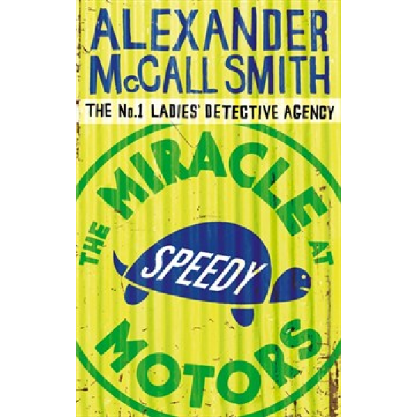 Alexander McCall Smith | The Miracle at Speedy Motors 1