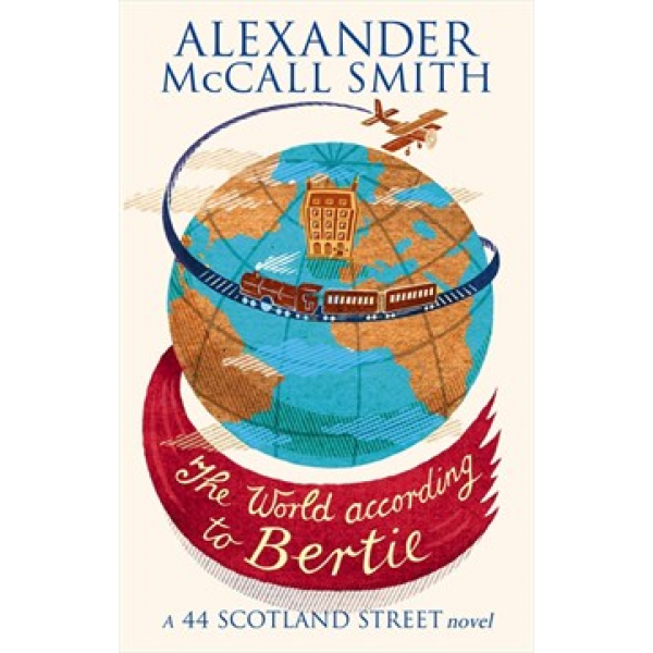 Alexander McCall Smith | The World According to Bertie 1