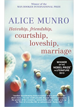 Alice Munro | Hateship friendship marriage