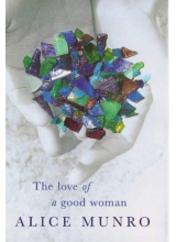 Alice Munro | The Love Of A Good Woman