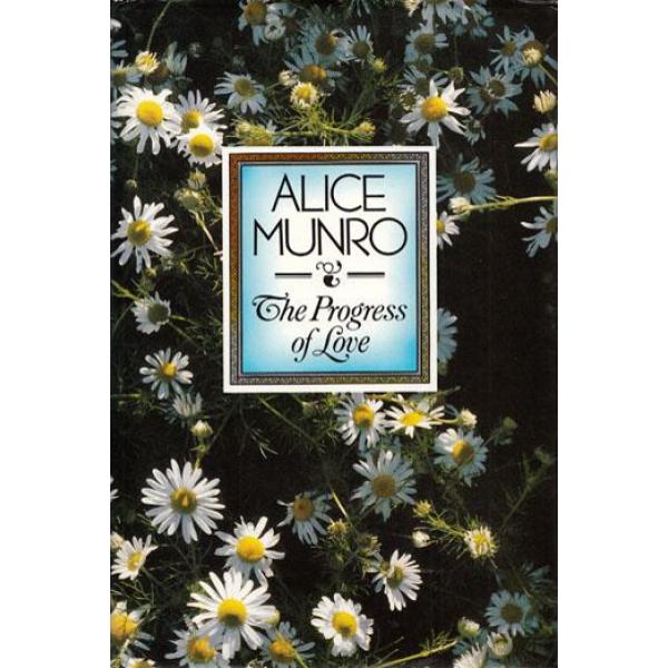 Alice Munro   The Progress Of Love 1