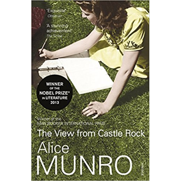 Alice Munro   The View From Castle Rock 1