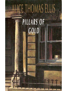 Alice Thomas Ellis | Pillars of Gold