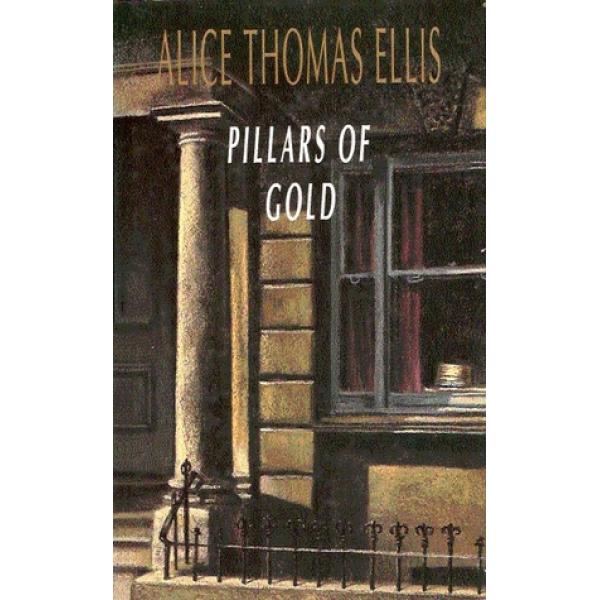 Alice Thomas Ellis   Pillars of Gold 1