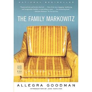 Allegra Goodman   The Family Markowitz