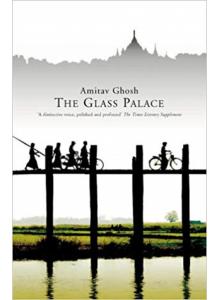 Amitav Ghosh | The Glass Palace