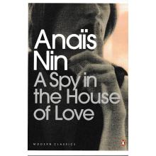 Anais Nin | A Spy In The House of Love