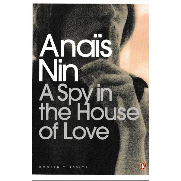 Anais Nin | A Spy In The House of Love 1