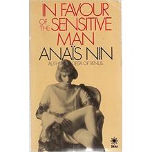 Anais Nin | In Favour of The Sensitive Man