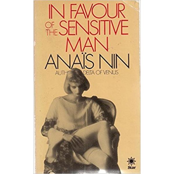 Anais Nin | In Favour of The Sensitive Man 1