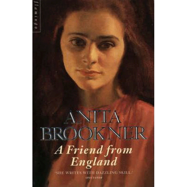 Anita Brookner   A Friend From England 1