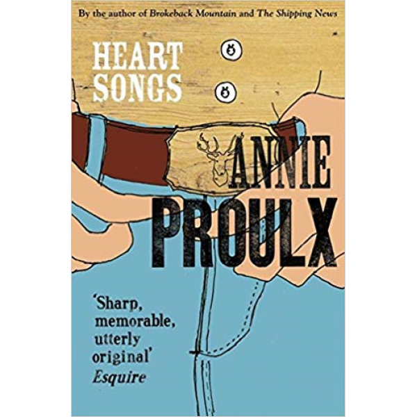 Annie Proulx | Heart Songs 1
