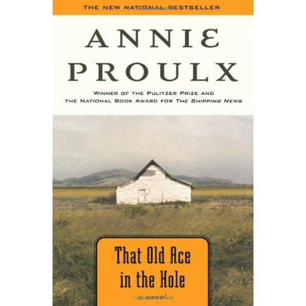 Annie Proulx | That Old Ace In The Hole 1