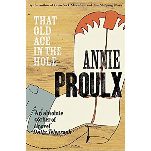Annie Proulx   That Old Ace In The Hole 1
