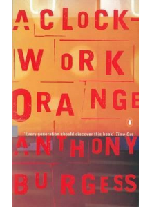 Anthony Burgess | A Clockwork Orange