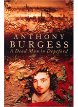 Anthony Burgess | A Dead Man In Deptford