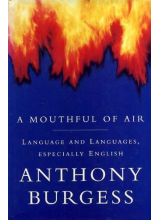 Anthony Burgess | A mouthful of air