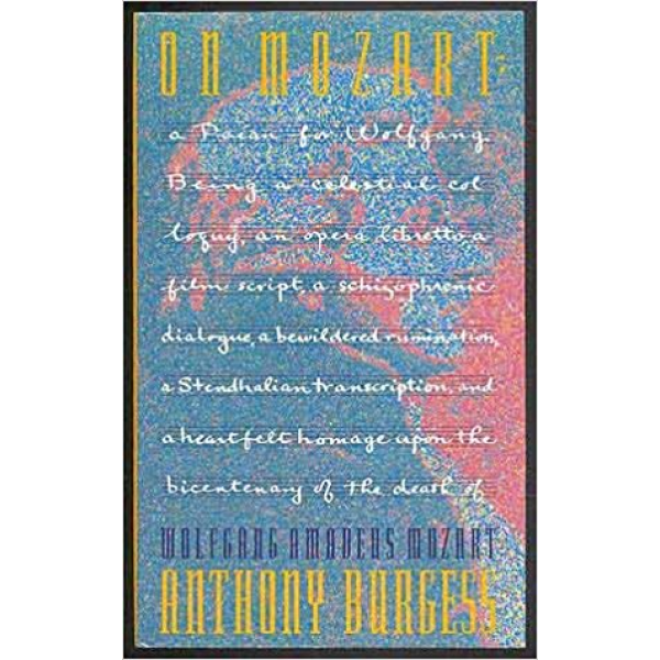 Anthony Burgess | On Mozart 1