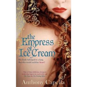 Anthony Capella | The Empress Of Ice Cream