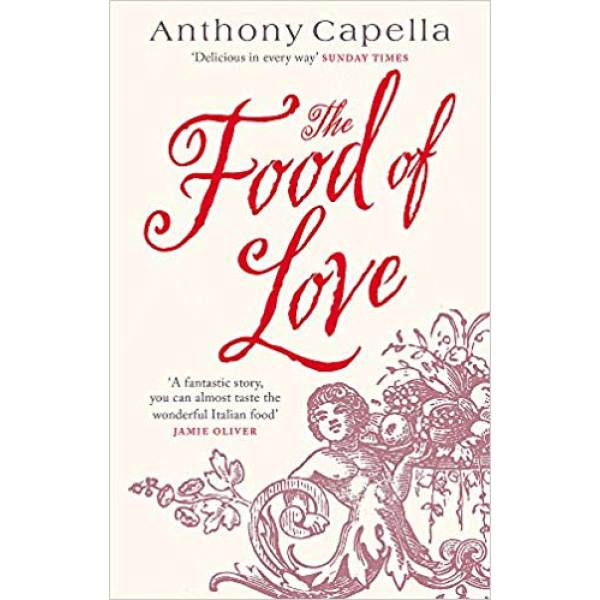 Anthony Capella | The Food of Love 1