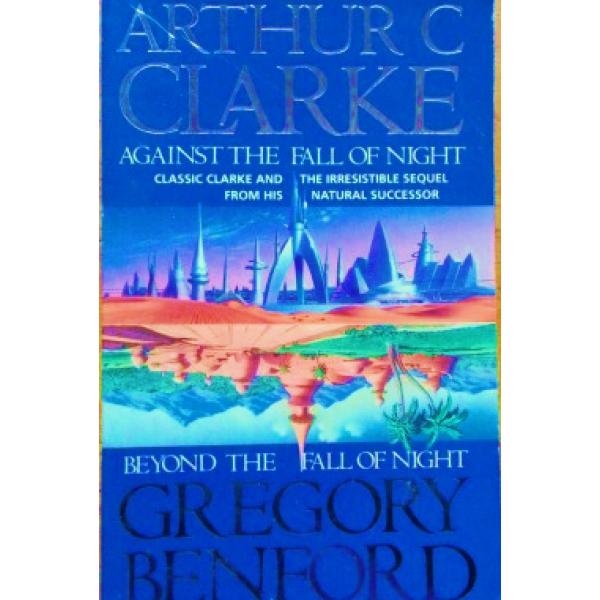 Arthur C Clarke | Against The Fall Of Night 1