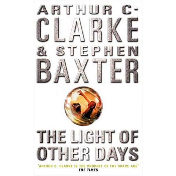 Arthur C Clarke and Stephen Baxter | The Light Of Other Days 1