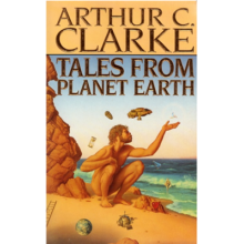Arthur C Clarke | Tales From Planet Earth