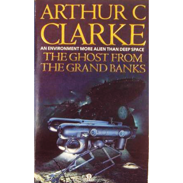 Arthur C Clarke | The Ghost From The Grand Banks 1