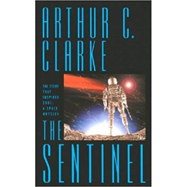 Arthur C Clarke | The Sentinel 1