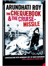 Arundhati Roy | The cheque book and the cruise missile