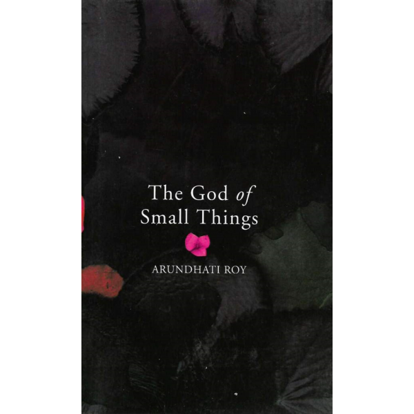 Arundhati Roy   The God Of Small Things 1
