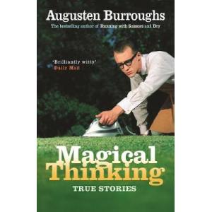 Augusten Burroughs | Magical thinking