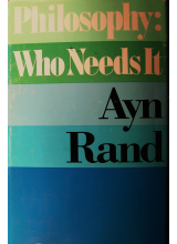 Ayn Rand | Philosophy - Who Needs It