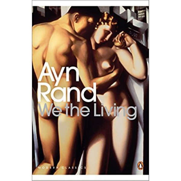 Ayn Rand | We Are the Living 1