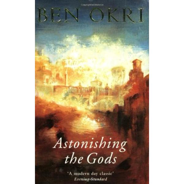 Ben Okri | Astonishing The Gods 1