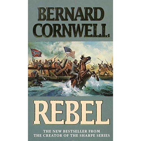 Bernard Cornwell | Rebel 1