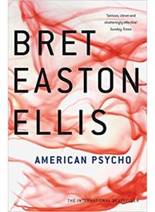 Bret Easton Ellis | American Psycho