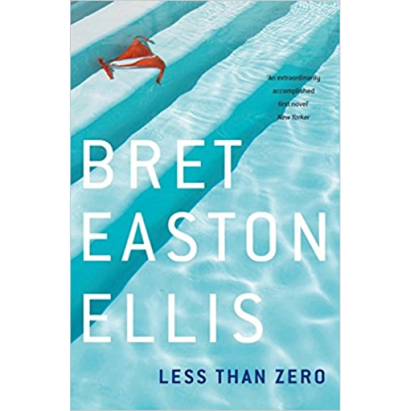 Bret Easton Ellis | Less Than Zero 1