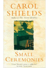 Carol Shields | Small Ceremonies